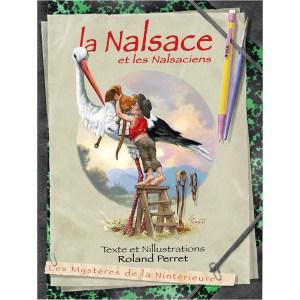 La Nalsace et les Nalsaciens - Texte et illustrations par Roland Perret