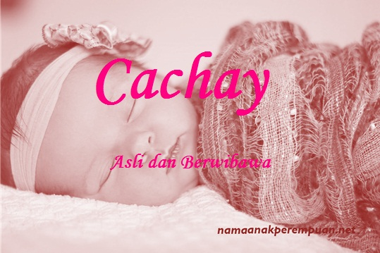 arti nama cachay