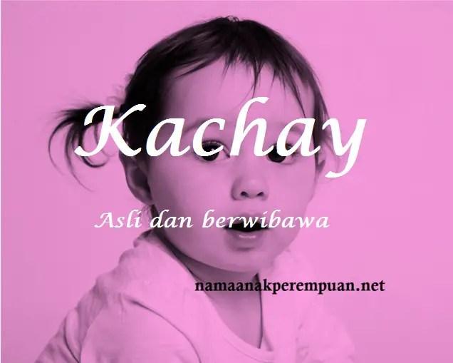 arti nama kachay