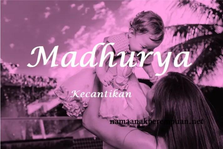 arti nama madhurya