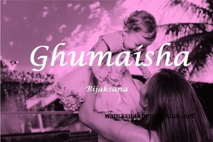 arti nama Ghumaisha
