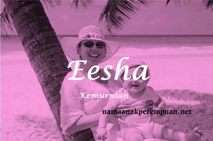 arti nama Eesha