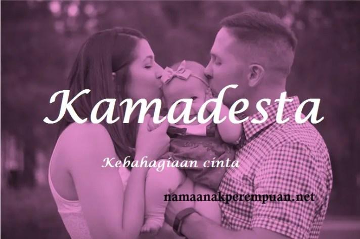 arti nama Kamadesta