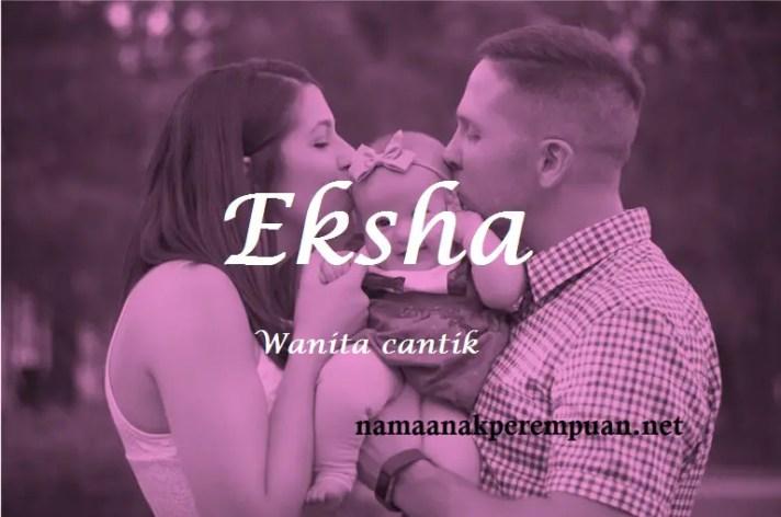 arti nama Eksha