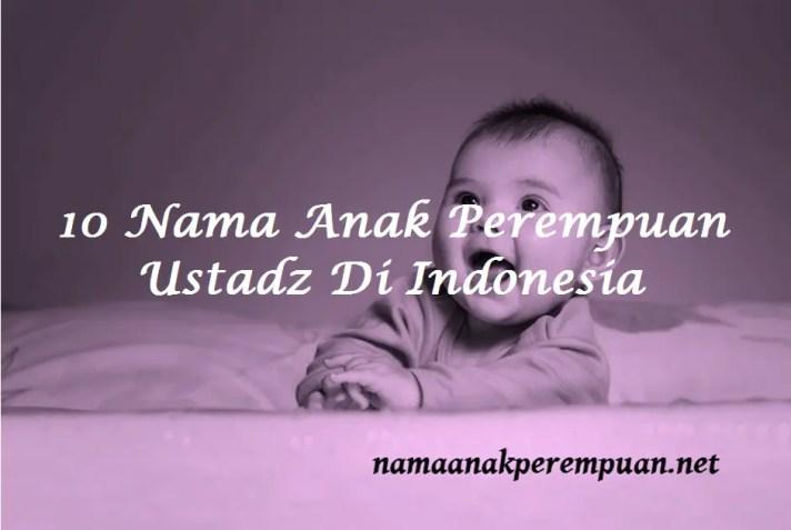 Nama Anak Perempuan Ustadz Di Indonesia