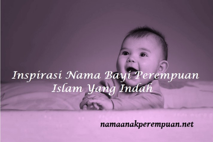 Nama Bayi Perempuan Islam Yang Indah