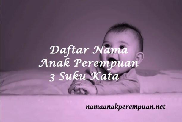 Daftar Nama Anak Perempuan 3 Suku Kata