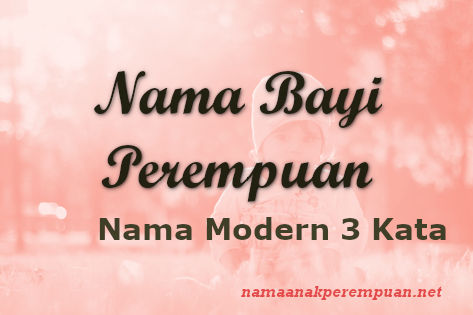 Nama Bayi Perempuan 3 Kata Modern
