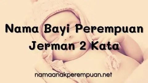Nama Bayi Perempuan Jerman 2 Kata