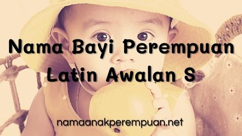 Nama Bayi Perempuan Latin Awalan S