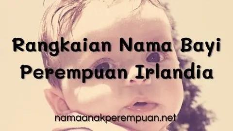 Rangkaian Nama Bayi Perempuan Irlandia