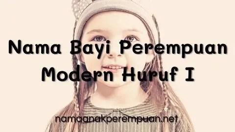 Nama Bayi Perempuan Modern Huruf I