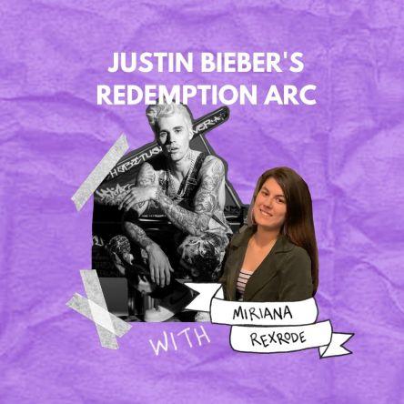 justin bieber's redemption arc