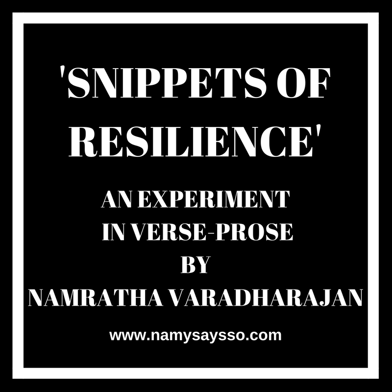 Snippets of 'Resilience' - A verse-prose story #SuperBloggerChallege2018 #Instacuppa