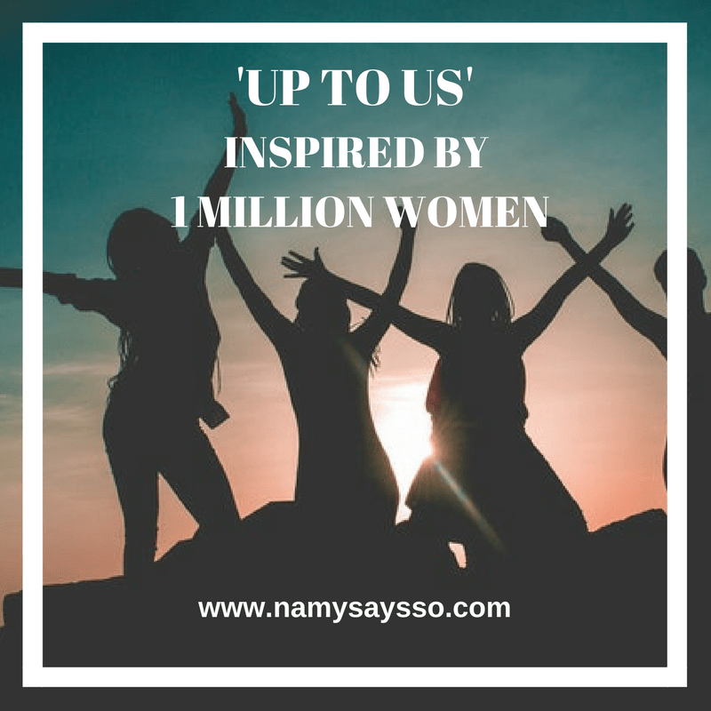 Up to Us! Inspired by 1 Million Women #AtoZChallenge #BlogChatterA2Z #NaPoWriMo