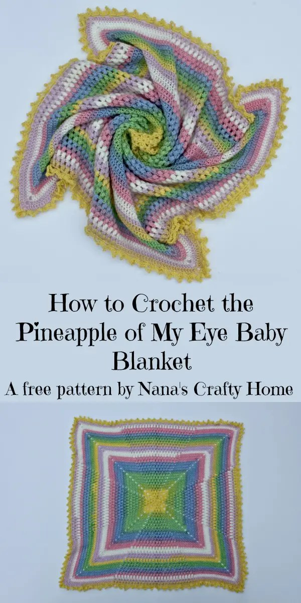 How To Crochet The Pineapple Of My Eye Baby Blanket
