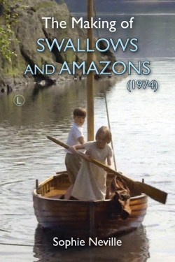 Win a signed copy of The Making of Swallows and Amazons (1974) by Sophie Neville