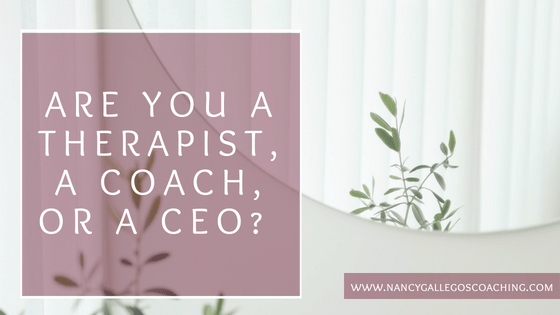 Are You a Therapist, a Coach, or a CEO?