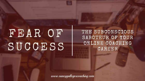 Fear of Success: The Subconscious Saboteur of Your Online Coaching Career