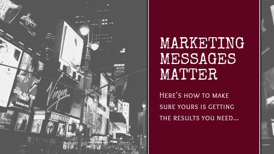 Marketing Messages Matter