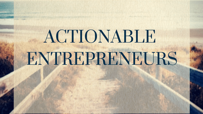Are you an Actionable Entrepreneur?