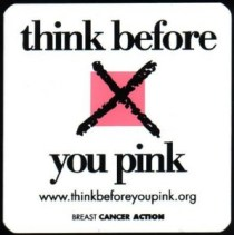 Think Before You Pink via BCAction
