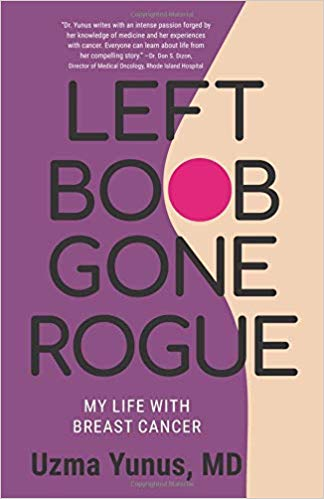 Left Boob Gone Rogue by Uzma Yunus, MD - a Review & Giveaway! #books #bookreviews #metastaticbreastcancer