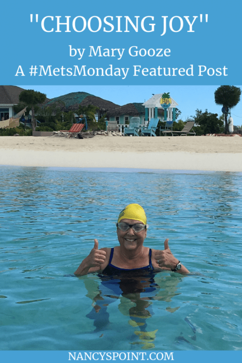 """Choosing Joy"" by Mary Gooze, A #MetsMonday Featured Post #breastcancer #cancer #metastaticbreastcancer #mbc #advocacy #researchnotribbons"