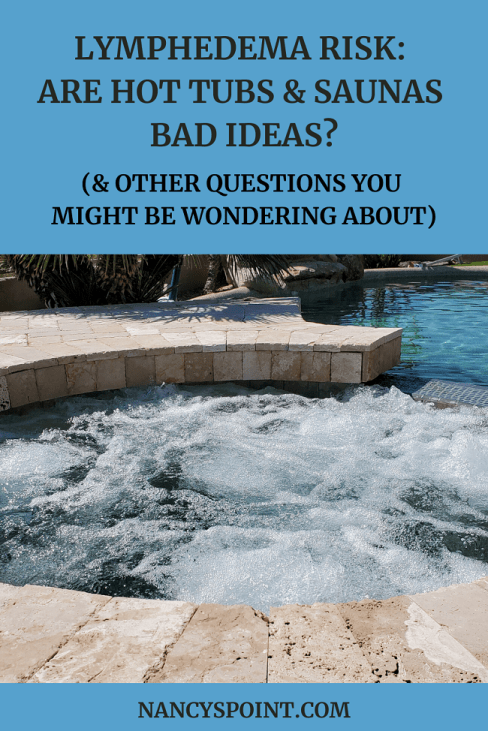 #Lymphedema Risk:  Are Hot Tubs & Saunas Bad Ideas? #beastcancer #cancer #health #womenshealth