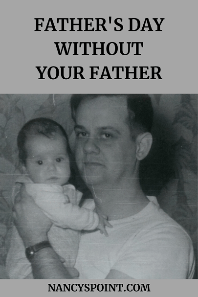 Father's Day Without Your Father  #grief #loss #dads #fathersday #daughters #family