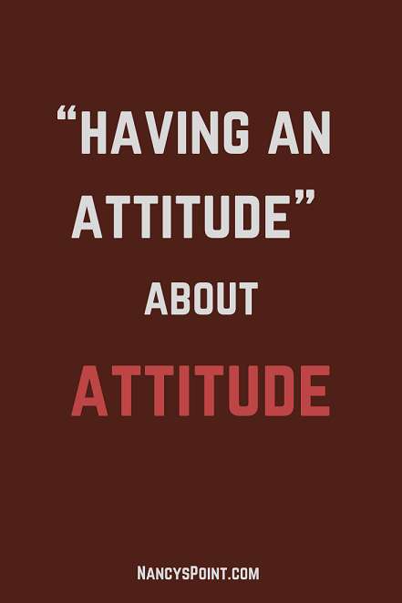 """Having an Attitude"" About Attitude #breastcancer #cancer #mentalhealth #advocacy"