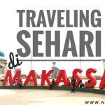 Traveling Sehari di Makassar