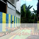 Menggali Inspirasi Hingga Ke Lorong Kota Makassar