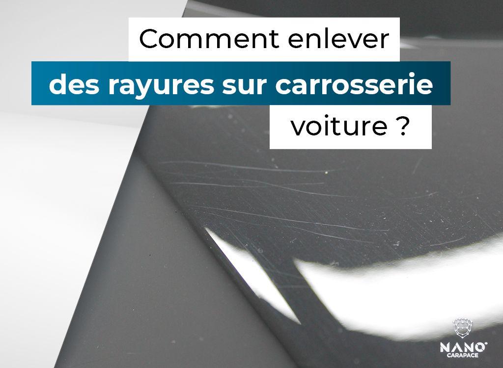 Comment Enlever Des Rayures Sur Carrosserie Voiture Nano Carapace