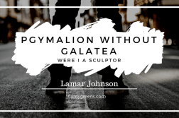 Pgymalion without Galatea