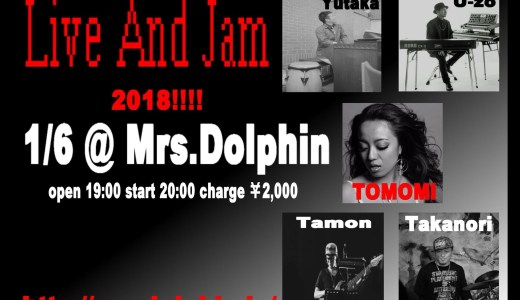 【開催情報】Live And Jam 2018!!!!@Mrs.Dolphin