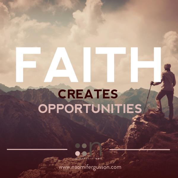 Faith Creates Opportunities