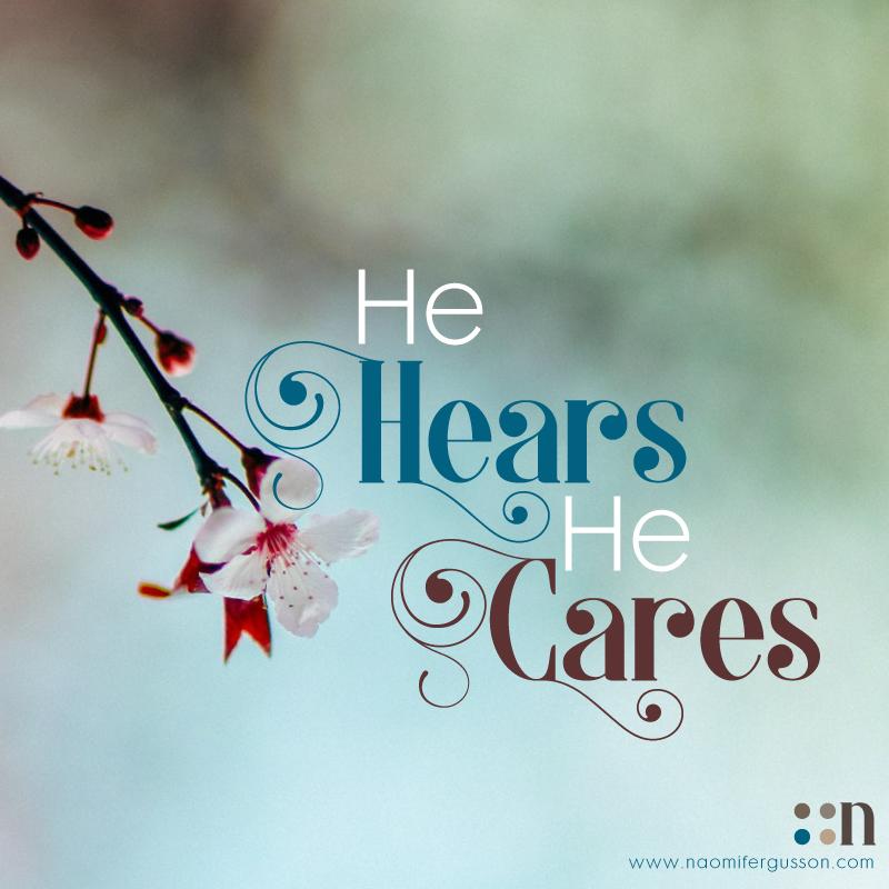 He Hears, He Cares