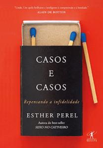 """O mais recente livro de Esther Perel, """"Casos e Casos - Repensando a Infidelidade"""", foi lançado este ano no Brasil (Foto/Editora Objetiva)"""