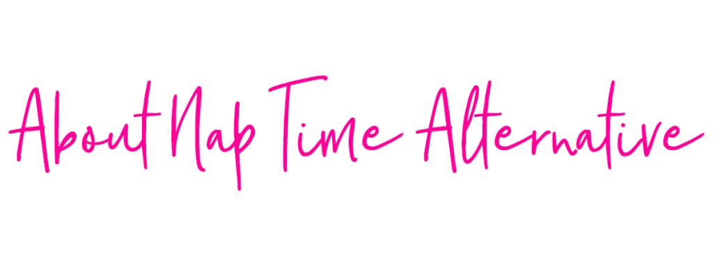 About | Nap Time Alternative