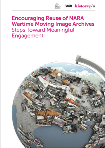 """Report Cover: """"Encouraging Reuse of NARA Wartime Moving Image Archives Steps Toward Meaningful Engagement"""""""