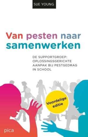 foto cover Van pesten naar samenwerken de supportgroep: oplossingsgerichte aanpak bij pestgedrag in school