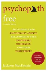 Psychopath Free Recovering from Emotionally Abusive Relationships With Narcissists, Sociopaths, and other Toxic People