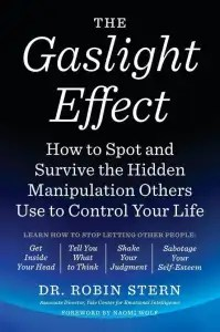 The Gaslight Effect EBOOK Tooltip How to Spot and Survive the Hidden Manipulation Others Use to Control Your Life