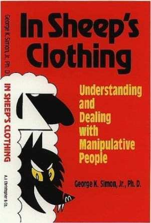 In Sheep's Clothing Understanding and Dealing with Manipulative People