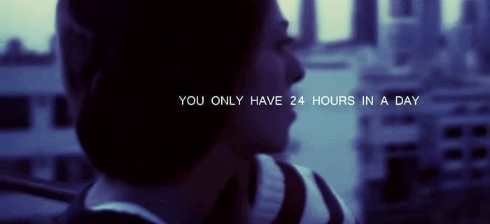 you only have 24 hours in a day