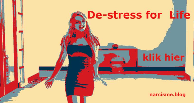 narcisme.blog De-stress for Life Klik hier
