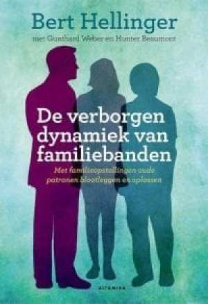 foto cover van boek De verborgen dynamiek van familiebanden met familieopstellingen oude patronen blootleggen en oplossen