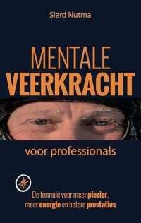 Mentale veerkracht voor professionals de formule voor meer plezier, meer energie en betere prestaties