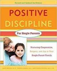 Positive Discipline for Single Parents, Revised and Updated 2nd Edition EBOOK Tooltip Nurturing Cooperation, Respect, and Joy in Your Single-Parent Family, programs helping single parents